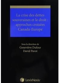 La crise des dettes souveraines et le droit : approches croisées Canada-Europe