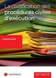 La codification des procédures civiles d'exécution