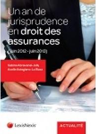 Un an de jurisprudence en droit des assurances