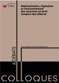 Dépénalisation, régulation et renouvellement des sanctions en droit comparé des affaires