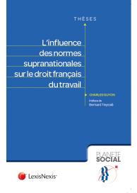 L'influence des normes supra nationales sur le droit français du travail