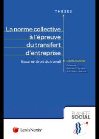 La norme collective à l'épreuve du transfert d'entreprise