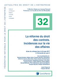 La réforme du droit des contrats. Incidences sur la vie des affaires