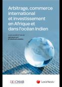 Arbitrage, commerce international et investissement en Afrique et dans l'océan Indien