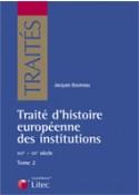 Traité d'histoire européenne des institutions - XVIè-XIXè