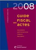 Guide fiscal des actes - 1er semestre 2008