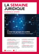 La Semaine Juridique -  Entreprise et affaires (vente au numéro)