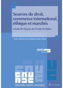 Sources du droit, commerce international, éthiques et marchés - 50 ans de travaux de l'école de Dijon
