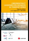 L'indemnisation et l'assistance des passagers du transport aérien